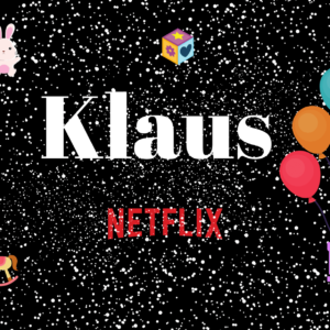 What They Say About Klaus – New Animated Netflix Movie!
